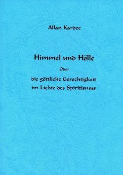 Himmel und Hölle von Allan Kardec Studien- u. Arbeitsgruppe e.V., Kardec,  Allan, Koch,  H.- Vanadis