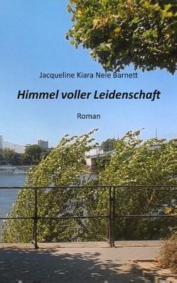 Himmel voller Leidenschaft von Barnett,  Jacqueline Kiara Nele