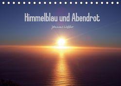 Himmelblau und Abendrot (Tischkalender 2019 DIN A5 quer) von Löffler,  Johannes