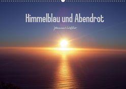 Himmelblau und Abendrot (Wandkalender 2019 DIN A2 quer) von Löffler,  Johannes