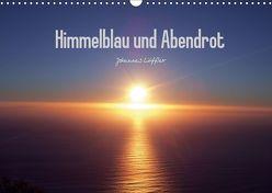 Himmelblau und Abendrot (Wandkalender 2019 DIN A3 quer) von Löffler,  Johannes