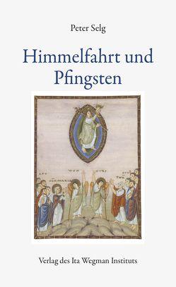 Himmelfahrt und Pfingsten von Selg,  Peter