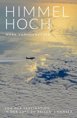 Himmelhoch von Junghanns,  Nele, Vanhoenacker,  Mark