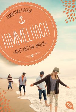 Himmelhoch – Alles neu für Amelie von Fischer,  Franziska