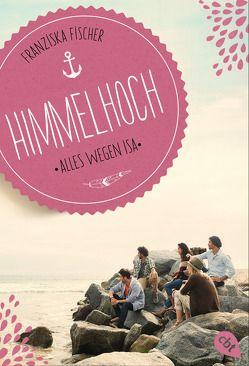 Himmelhoch – Alles wegen Isa von Fischer,  Franziska
