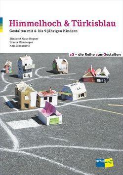 Himmelhoch & Türkisblau von Gaus-Hegner,  Elisabeth, Homberger,  Ursula, Morawietz,  Anja