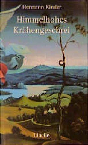 Himmelhohes Krähengeschrei von Kinder,  Hermann