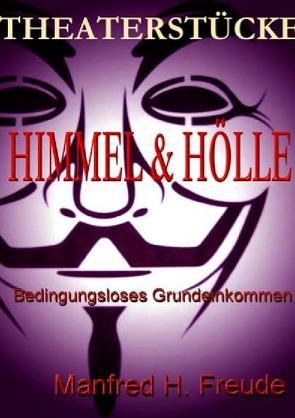 HIMMEL&HÖLLE von Freude,  Manfred H.