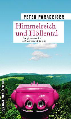 Himmelreich und Höllental von Paradeiser,  Peter
