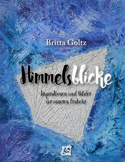 Himmelsblicke von Goltz,  Britta