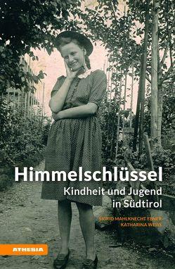 Himmelschlüssel von Mahlknecht Ebner,  Sigrid, Weiss,  Katharina