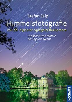 Himmelsfotografie mit der digitalen Spiegelreflexkamera von Seip,  Stefan