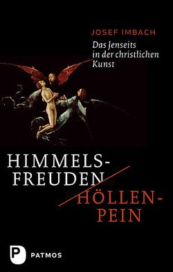 Himmelsfreuden – Höllenpein von Imbach,  Josef