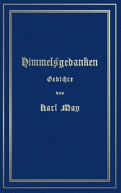 Himmelsgedanken. Gedichte von Karl May von May,  Karl, Schönbach,  Ralf