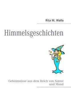 Himmelsgeschichten von Walla,  Rita M.