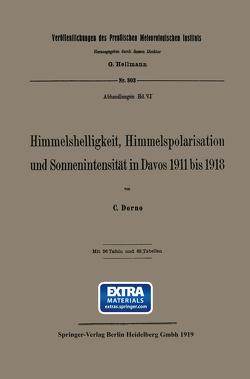 Himmelshelligkeit, Himmelspolarisation und Sonnenintensität in Davos 1911 bis 1918 von Dorno,  Carl W.