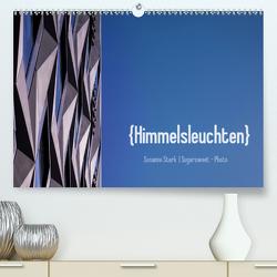 Himmelsleuchten (Premium, hochwertiger DIN A2 Wandkalender 2021, Kunstdruck in Hochglanz) von Stark Sugarsweet - Photo,  Susanne