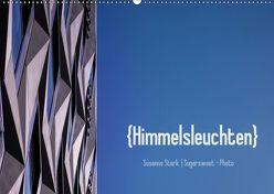 Himmelsleuchten (Wandkalender 2019 DIN A2 quer) von Stark Sugarsweet - Photo,  Susanne
