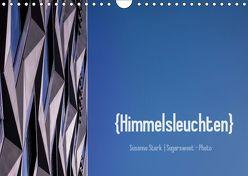 Himmelsleuchten (Wandkalender 2019 DIN A4 quer) von Stark Sugarsweet - Photo,  Susanne