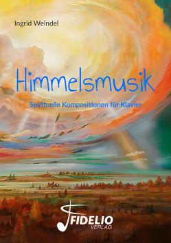 Himmelsmusik von Weindel,  Ingrid