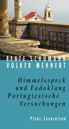 Himmelsspeck und Fadoklang. Portugiesische Versuchungen von Mehnert,  Volker, Schümann,  Beate