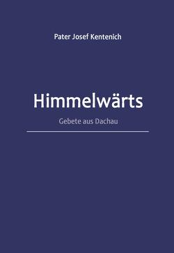 Himmelwärts von Kentenich,  Josef