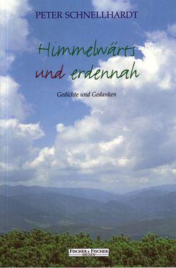 Himmelwärts und erdennah von Schnellhardt,  Peter