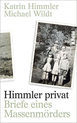 Himmler privat von Himmler,  Katrin, Wildt,  Michael