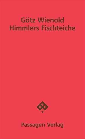 Himmlers Fischteiche von Wienold,  Götz