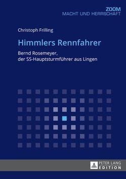 Himmlers Rennfahrer von Frilling,  Christoph