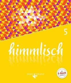himmlisch / 5. Schuljahr – Schülerbuch von Gloßner,  Luise, Henn,  Thomas, Kabus,  Andrea, Kaiser,  Martin, König,  Klaus
