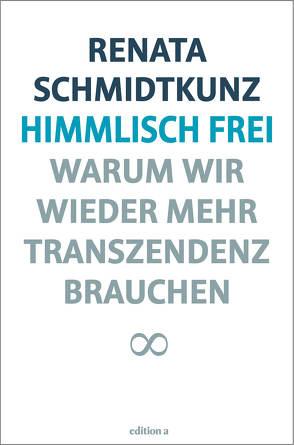 Himmlisch frei von Schmidtkunz,  Renata