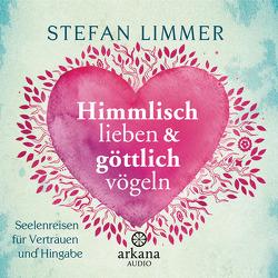 Himmlisch lieben und göttlich vögeln von Behnke,  Frank, Limmer,  Stefan