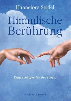 Himmlische Berührung von Seidel,  Hannelore