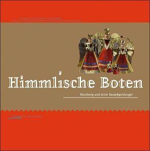 Himmlische Boten von Bernstein,  Udo, Goessel-Steinmann,  Susanne von, Richter,  Christiane, Schwarz,  Helmut, von Goessel-Steinmann,  Susanne