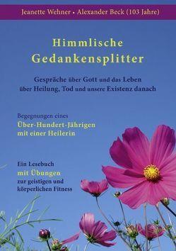 Himmlische Gedankensplitter von Beck,  Alexander, Wehner,  Jeanette