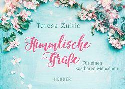 Himmlische Grüße von Zukic,  Teresa