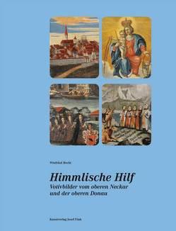 Himmlische Hilf. Votivbilder vom oberen Neckar und der oberen Donau von Hecht,  Winfried