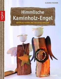 Himmlische Kaminholz-Engel von Fischer,  Claudia