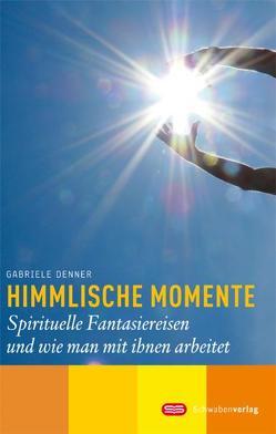 Himmlische Momente von Denner,  Gabriele