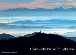 Himmlische Plätze in Südbaden von Bayer,  Thommie, Martens,  Peter, Ott,  Karl-Heinz, Pehnt,  Annette, Siebeck,  Wolfram, Zollitsch,  Robert