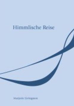 Himmlische Reise von Dostal,  Werner, Livingston,  Marjorie
