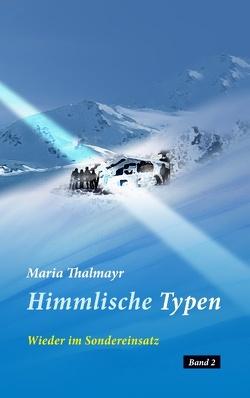 Himmlische Typen von Thalmayr,  Maria
