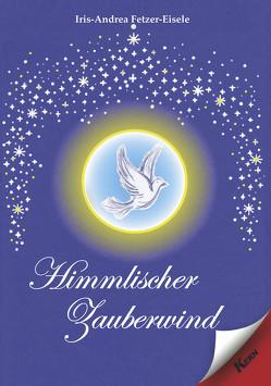 Himmlischer Zauberwind von Fetzer-Eisele,  Iris-Andrea
