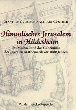 Himmlisches Jerusalem in Hildesheim von Günther,  Alfhart, Overesch,  Manfred
