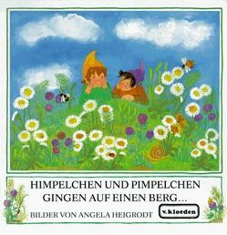 Himpelchen und Pimpelchen gingen auf einen Berg… von Heigrodt,  Angela