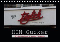 HIN-Gucker – Witzige Werbung in unseren Strassen (Tischkalender 2019 DIN A5 quer) von Keller,  Angelika
