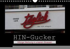HIN-Gucker – Witzige Werbung in unseren Strassen (Wandkalender 2018 DIN A4 quer) von Keller,  Angelika