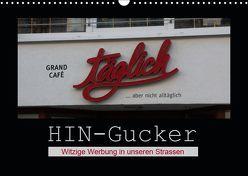 HIN-Gucker – Witzige Werbung in unseren Strassen (Wandkalender 2019 DIN A3 quer) von Keller,  Angelika