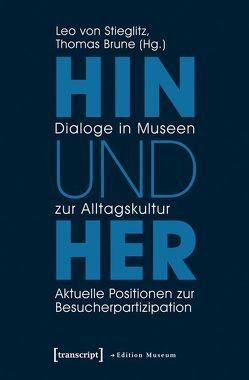 Hin und her – Dialoge in Museen zur Alltagskultur von Brune,  Thomas, Stieglitz,  Leo von